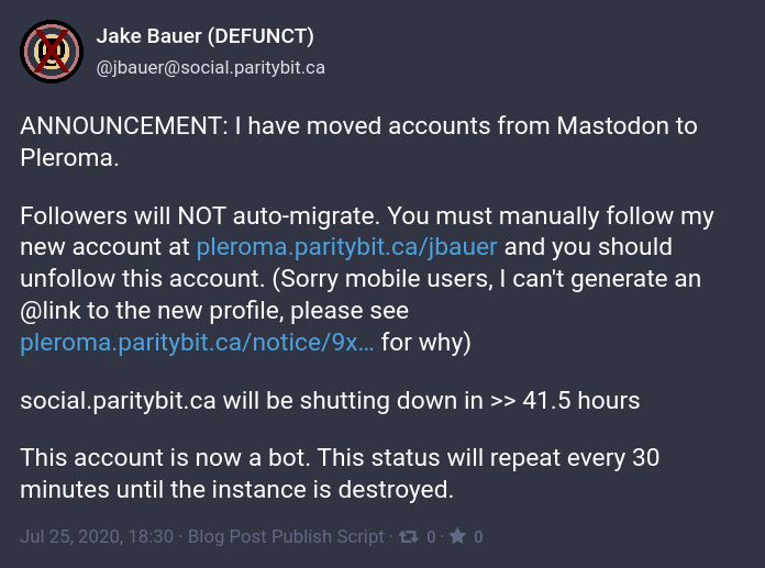 A screenshot of one of the     announcements on my Mastodon instance. Announcing that the instance is     shutting down and that followers should follow me on Pleroma instead.